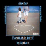 DJAK081/AKSERIES/FAMILIAR LOVE