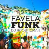 Favela Funk & 2018 By Roosticman