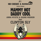 Milk'n'Chocolate & Selektah Present Mammy Hot - Daddy Cool Feat. Clinton Sly March 22nd 2014