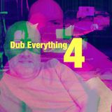 Dub Everything, Episode 4