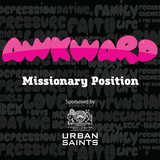 'Awkward: Missionary Position?'