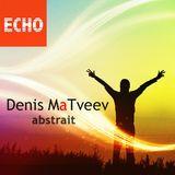 """Denis Matveev - Radio Show """"Abstrait"""" episode 013"""