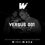 VERSUS 001 | DRAKE VS CHRIS BROWN | DJ Waker