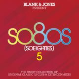 so8os [so eighties] 5 (DJ Mix) - Blank & Jones