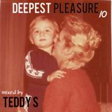 DEEPEST PLEASURE ep10 ✪ Mixed by TEDDY S