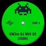 GW2m DJ Mix 02 (April 2006)