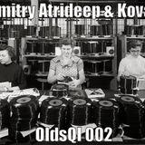 Dmitry Atrideep & Koval - OldsQl 002.