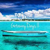 Rob Dowell-Getaway Days II