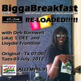 BIGGA BREAKFAST · RE-LOADED!!!!! 03/07/2012