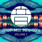 JPOP MIX 90'S-00'S VOLUME.1