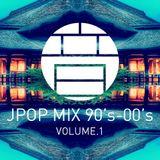 JPOP MIX 90'S-00'S VOLUME.1