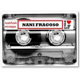 LF Mixtape de Nani Fragoso