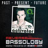 Reverse Bassology Podcast Episode 2: Feat. Activator