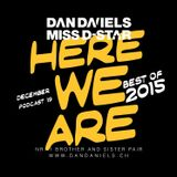 """HERE WE ARE"" Podcast018 (2015.12) - DAN DANIELS & MISS D-STAR"