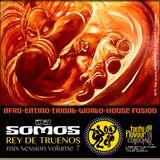 DJ SOMOS : Rey de Truenos : Mix Session Volume 7