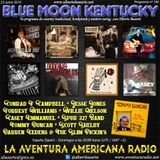 185- Blue Moon Kentucky (23 Junio 2019)