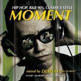 MOMENT-HIP HOP,R&B 90's CLASSICS STYLE-meets DJ.MILKY
