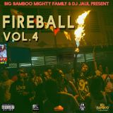 FIREBALL VOL. 4 Ft. DJ JAUL
