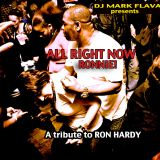 "All Right Ronnie ""A BDAY Tribute to RON HARDY"""