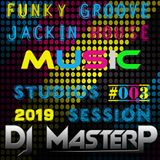 DJ MasterP Live in Studio 2019 #3 (Funky Groove Jackin' House Music)