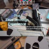 The Titus Jennings Experience - Originally broadcast 23rd September 2017