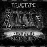 Transgressions Podcast 021 - kevin Villa (True Type Tracks Special Edition)