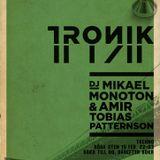 TRONIK 2013-02-15 (Amir vs. Mikael Monoton)