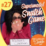 #27 Supermodel Snatch Game