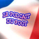 Le Podcast du Foot #34 - Parte II