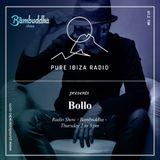 Bollo @ Bambuddha Radio Show on Pure Ibiza Radio - 15-02-2018