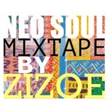 NEO SOUL MIXTAPE by ZIZOE