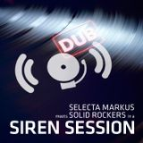 Solid Rockers meet Selecta Markus in a Siren Session