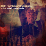Twin Peaks Soundtrack Design Mix 4: Windom Earle Mix