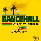 Dancehall vibez 2016|  4.3.16 | JAHasson SounD Inna Live set