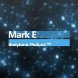 Bodytonic Podcast 002 : Mark E