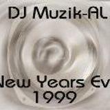 New Years Eve 1999 mixed by DJ Muzik-AL