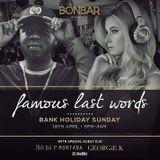 Bonbar Urban Bank Holidays:  Famous Last Words  -  DJ CueBall x DJ Georgie K x DJ Michael Walls