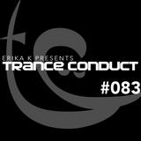 Erika K - Trance Conduct 083