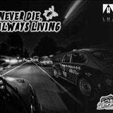 Never Die, Always Living