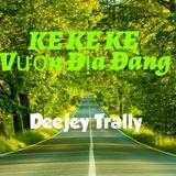 Nonstop - Ke Ke Ke - Vườn Địa Đàng ( 2017) - Deejay Trally In The Mix.mp3