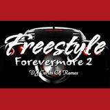 Freestyle Forevermore 2 - DJ Carlos C4 Ramos