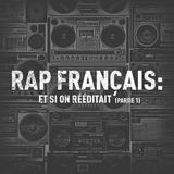 Rap français: et si on rééditait (partie 1)