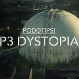 PODDTIPS: P3 Dystopia