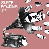 Super Boudins #2 - Part 2