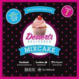 #DessertsDelivered MixCAKE vol. 2 @DJWaliaUK // @DJJax_uk