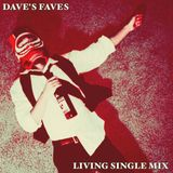 """Dave's Faves """"Living Single"""" Mix"""