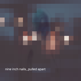 Nine Inch Nails - Pulled Apart