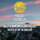 More Fuzz Podcast - Episode 26