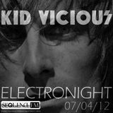 KID VICIOUS: ELECTRONIGHT 07/04/2012