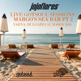 jojoflores Gotsoul Sessions Live at Margo's Sea Bar Bulgaria Pt 2 Summer 2016